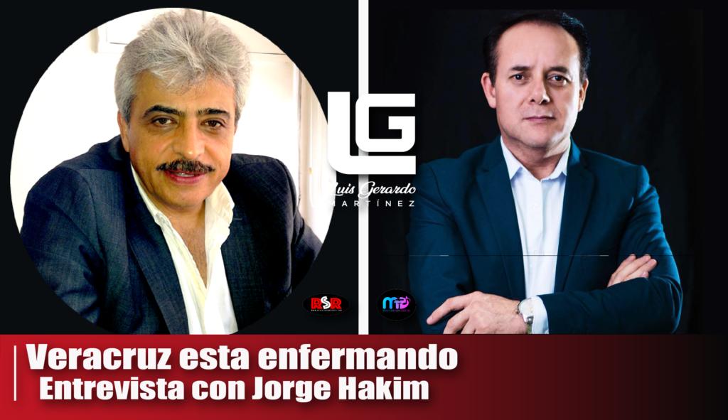 Veracruz está enfermando: Jorge Hakim Vista